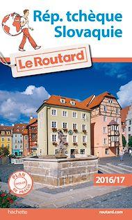 Téléchargez le livre :  Guide du Routard Rép. tchèque, Slovaquie 2016/17