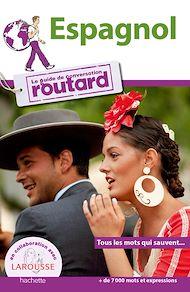 Téléchargez le livre :  Espagnol le guide de conversation Routard