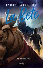 Téléchargez le livre :  L'Histoire de la Bête - Disney Villains