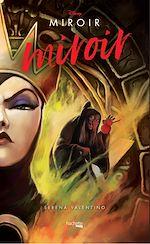 Téléchargez le livre :  Villains Disney Miroir, miroir