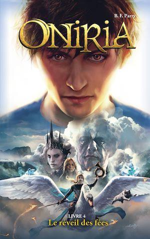 Oniria - Tome 4 - Le réveil des fées, co-édition Hachette/Hildegarde | Parry, B. F.. Auteur