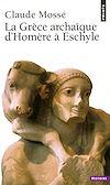 Télécharger le livre :  La Grèce archaïque d'Homère à Eschyle (VIIIe-VIe siècle av. J.-C.)