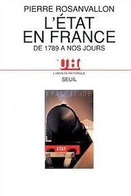Téléchargez le livre :  L'Etat en France de 1789 à nos jours