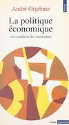 Télécharger le livre :  La Politique économique ou la Maîtrise des contraintes