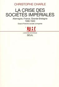 Téléchargez le livre :  La Crise des sociétés impériales. Allemagne, France, Grande-Bretagne (1900-1940). Essai d'histoire s