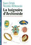 Télécharger le livre :  La Baignoire d'Archimède. Petite mythologie de la science
