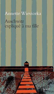 Téléchargez le livre :  Auschwitz expliqué à ma fille