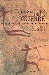 Télécharger le livre :  Le Sentier de la guerre. Visages de la violence préhistorique