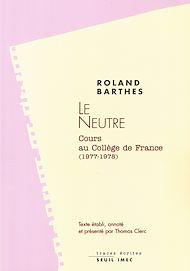 Téléchargez le livre :  Le Neutre. Cours et séminaires au Collège de France (1977-1978)