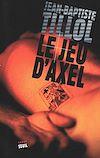 Télécharger le livre :  Le Jeu d'Axel
