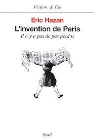 Téléchargez le livre :  L'Invention de Paris. Il n'y a pas de pas perdus