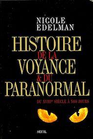 Téléchargez le livre :  Histoire de la voyance et du paranormal. Du XVIIIe siècle à nos jours