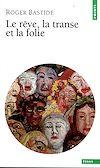 Télécharger le livre :  Le Rêve, la Transe et la Folie