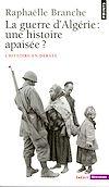 Télécharger le livre :  La Guerre d'Algérie : une histoire apaisée ?