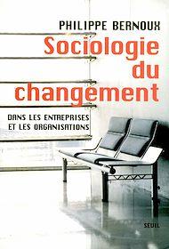 Téléchargez le livre :  Sociologie du changement. Dans les entreprises et
