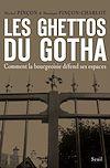 Télécharger le livre :  Les Ghettos du Gotha. Comment la bourgeoisie défend ses espaces