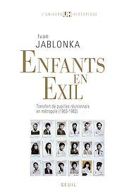 Téléchargez le livre :  Enfants en exil. Transfert de pupilles réunionnais en métropole (1963-1982)