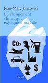 Télécharger le livre :  Le Changement climatique expliqué à ma fille