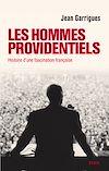 Télécharger le livre :  Les Hommes providentiels. Histoire d'une fascination française