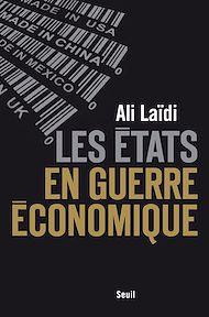 Téléchargez le livre :  Les États en guerre économique
