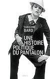 Télécharger le livre :  Une histoire politique du pantalon