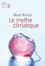 Téléchargez le livre :  Le Mythe climatique