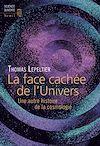 Télécharger le livre :  La Face cachée de l'Univers. Une autre histoire de la cosmologie