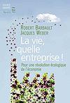 Télécharger le livre :  La Vie, quelle entreprise!. Pour une révolution écologique de l'économie