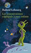 Télécharger le livre :  les extraterrestres expliqués à mes enfants