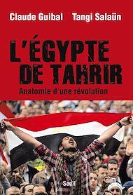 Téléchargez le livre :  L'Egypte de Tahrir. Anatomie d'une révolution