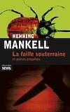 Télécharger le livre :  La Faille souterraine. et autres enquêtes