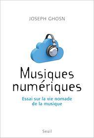 Téléchargez le livre :  Musiques numériques. Essai sur la vie nomade de la musique