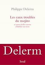 Download this eBook Les Eaux troubles du mojito. Et autres belles raisons d'habiter sur terre