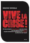 Télécharger le livre :  Vive la crise ! ou l'art de répéter (inlassablement) dans les médias qu'il est urgent de réformer (e