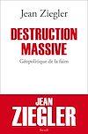 Télécharger le livre :  Destruction massive. Géopolitique de la faim