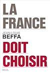 Télécharger le livre :  La France doit choisir
