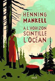Téléchargez le livre :  À l'horizon scintille l'océan. Joel Gustafsson,tome 3