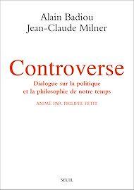 Téléchargez le livre :  Controverse. Dialogue sur la politique et la philosophie de notre temps. Animé par Philippe Petit