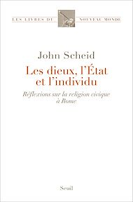 Téléchargez le livre :  Les Dieux, l'État et l'individu. Réflexions sur la religion civique à Rome