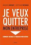 Télécharger le livre :  Je veux quitter mon entreprise. Comment décider et négocier mon départ