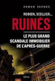 Téléchargez le livre :  Robien, Scellier...Ruinés!. Le plus grand scandale immobilier de l'après-guerre