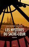 Télécharger le livre :  Les Mystères du Sacré-COeur, t.1 et t.2. Les Vignes de la République, Le Secret de la Savoyarde