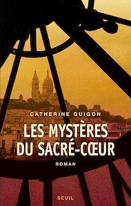 Téléchargez le livre :  Les Mystères du Sacré-COeur, t.1 et t.2. Les Vignes de la République, Le Secret de la Savoyarde