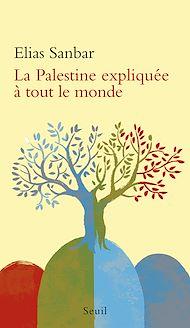 Téléchargez le livre :  La Palestine expliquée à tout le monde