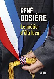 Téléchargez le livre :  Le Métier d'élu local