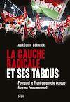 Télécharger le livre :  La Gauche radicale et ses tabous. Pourquoi le Front de gauche échoue face au Front national