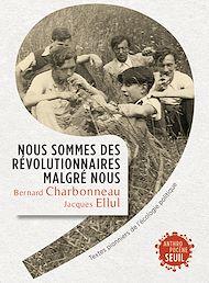 Téléchargez le livre :  Nous sommes des révolutionnaires malgré nous. Textes pionniers de l'écologie politique