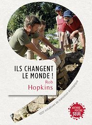Téléchargez le livre :  Ils changent le monde! . 1001 initiatives de transition écologique