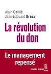 Télécharger le livre :  La Révolution du don. Le management repensé à la lumière de l'anthropologie