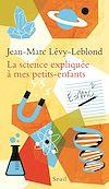 Télécharger le livre :  La Science expliquée à mes petits-enfants